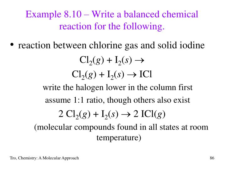 Example 8.10 – Write a balanced chemical reaction for the following.