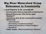 big river watershed group relevance to community2