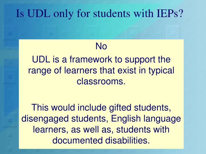 Is UDL only for students with IEPs?