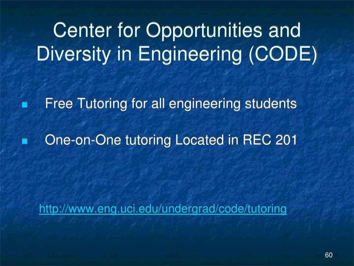 Center for Opportunities and Diversity in Engineering (CODE)