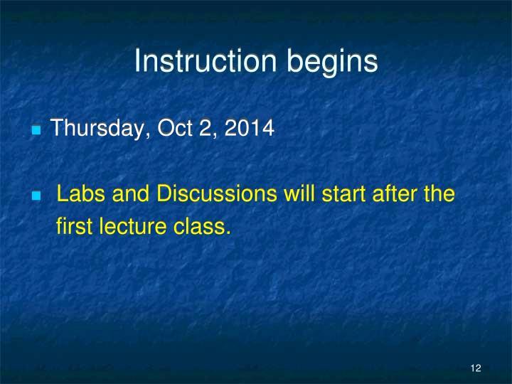 Instruction begins
