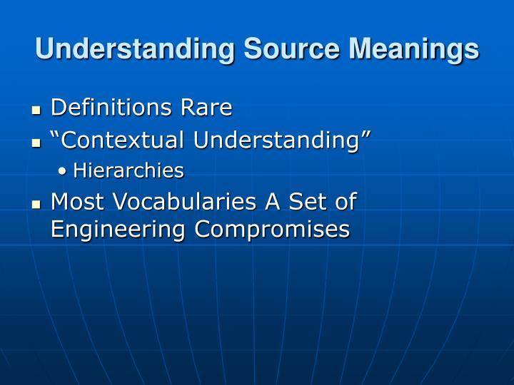 Understanding Source Meanings