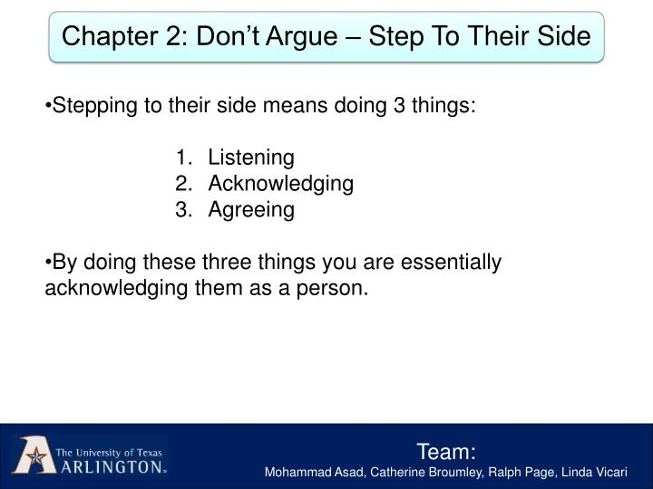 Stepping to their side means doing 3 things: