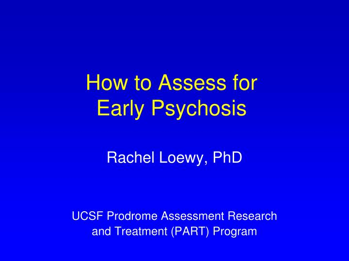 how to assess for early psychosis n.