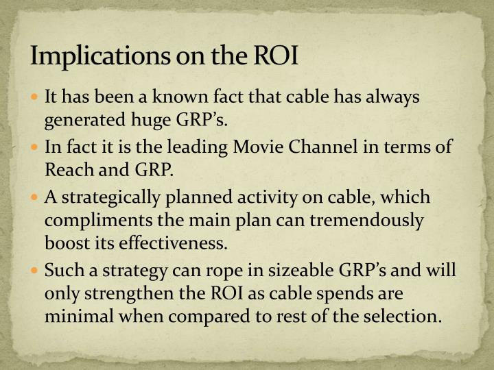 Implications on the ROI