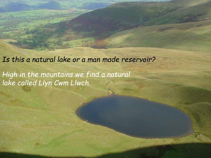 Is this a natural lake or a man made reservoir?