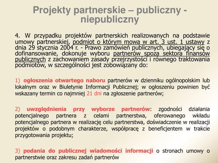 Projekty partnerskie – publiczny - niepubliczny