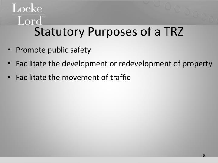 Statutory Purposes of a TRZ