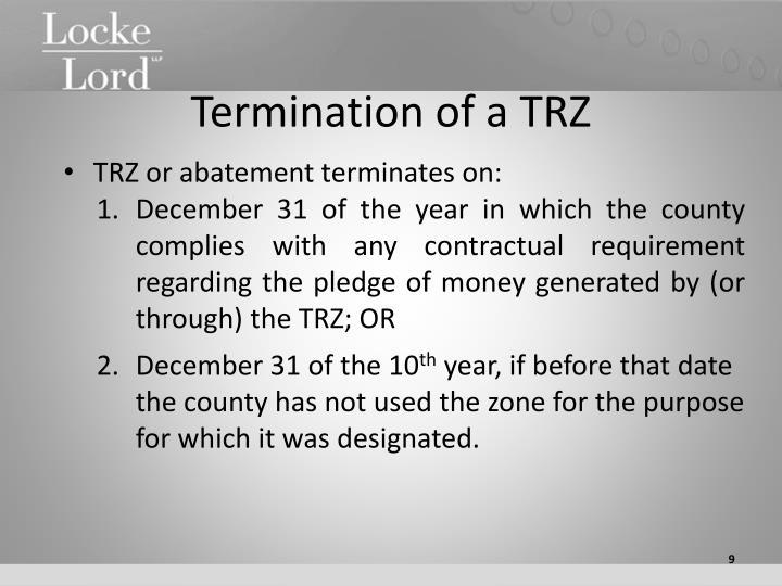 Termination of a TRZ
