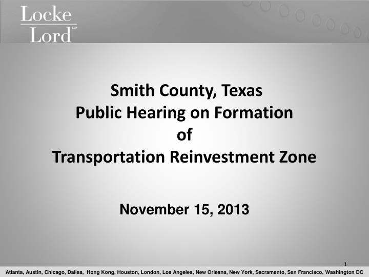 Smith county texas public hearing on formation of transportation reinvestment zone