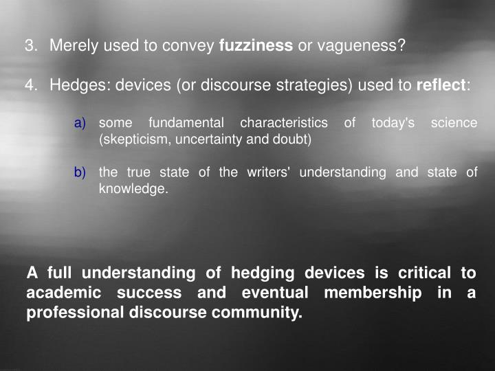 3.	Merely used to convey