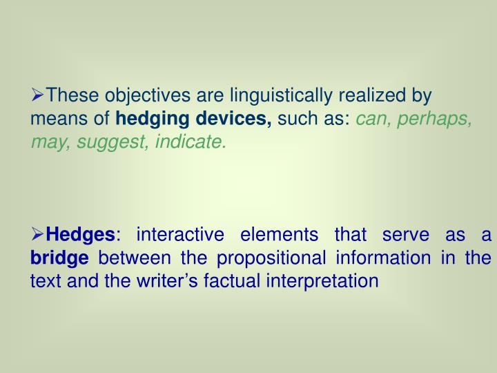 These objectives are linguistically realized by means of