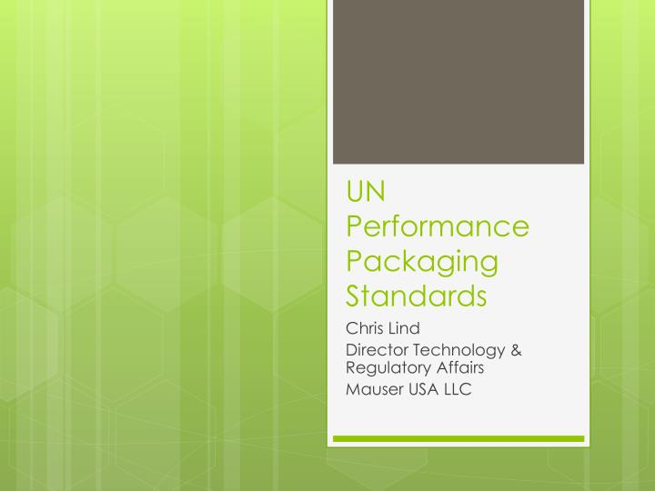 Un performance packaging standards