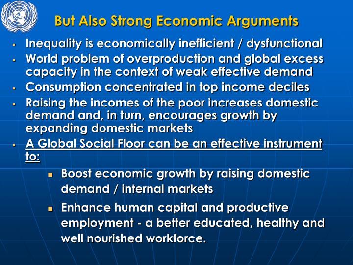 But Also Strong Economic Arguments