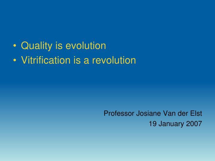 Quality is evolution