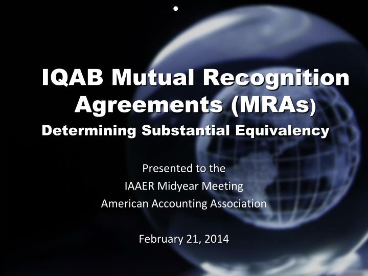 Ppt Iqab Mutual Recognition Agreements Mras Determining