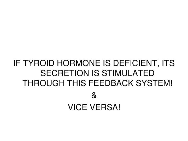 IF TYROID HORMONE IS DEFICIENT, ITS SECRETION IS STIMULATED THROUGH THIS FEEDBACK SYSTEM!