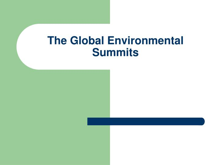 the global environmental summits n.