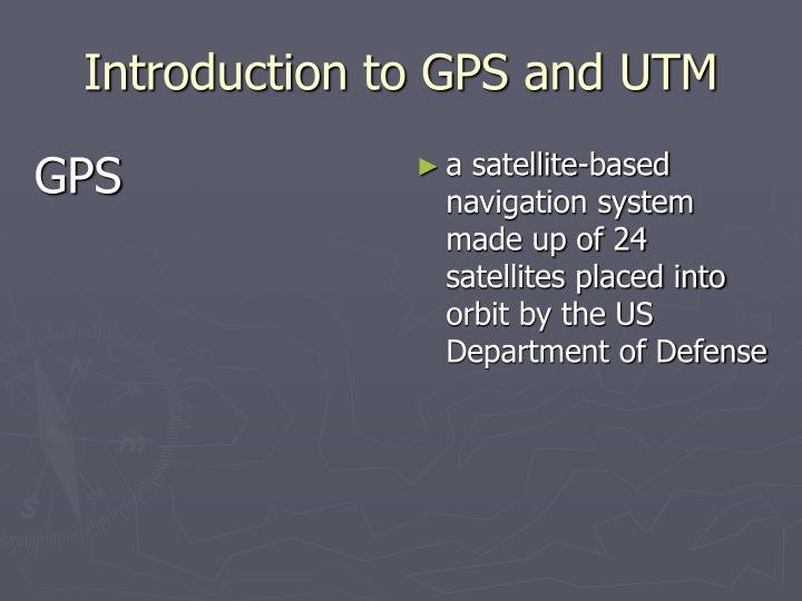 Introduction to gps and utm