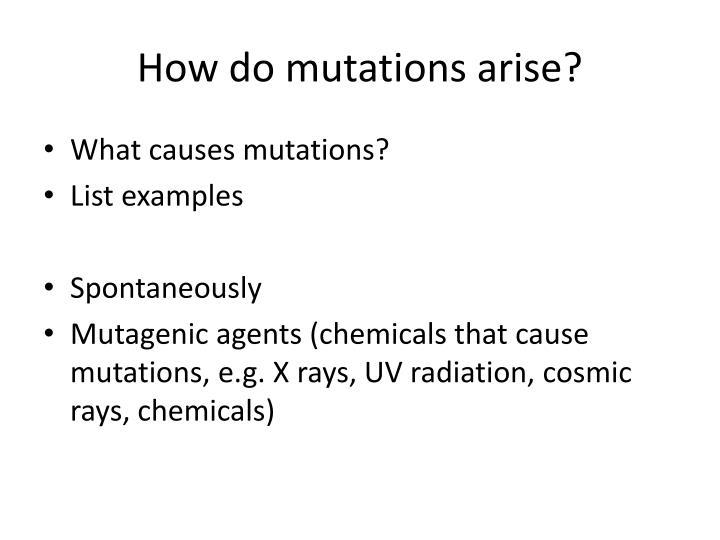 How do mutations arise?