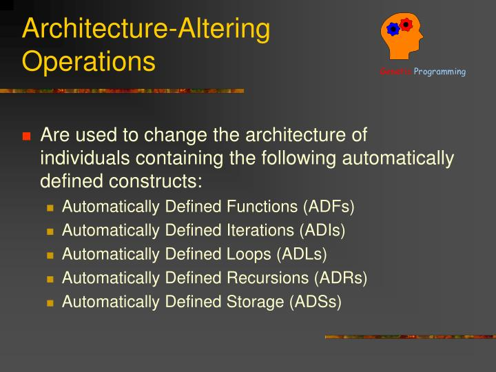 Architecture altering operations