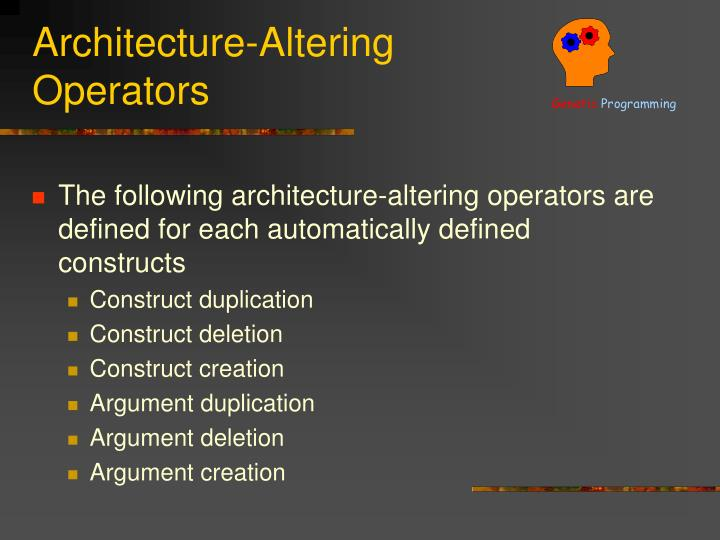 Architecture altering operators