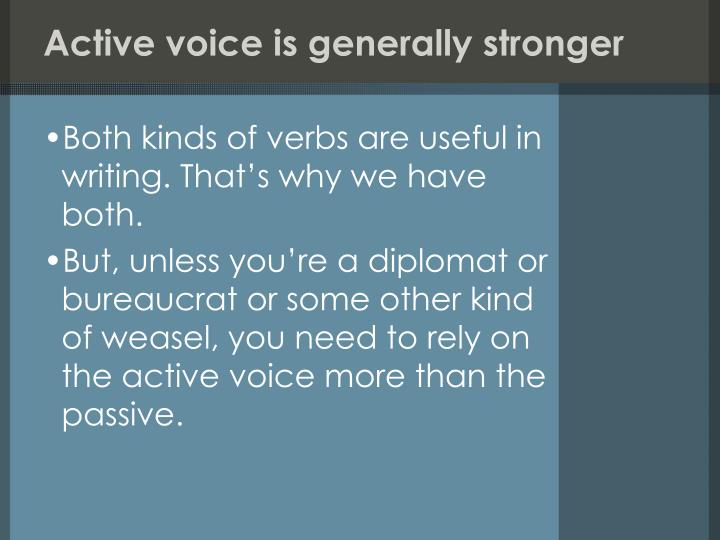 Active voice is generally stronger