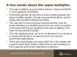 a few words about the super multiplier
