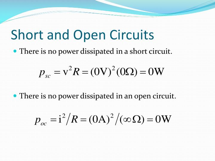 Short and Open Circuits