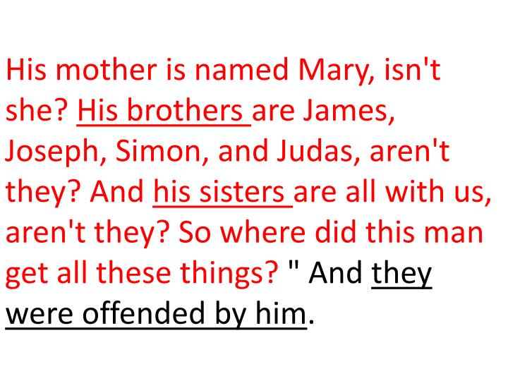 His mother is named Mary, isn't she?