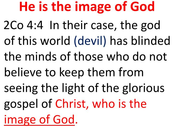 He is the image of God