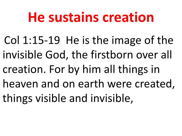 He sustains creation