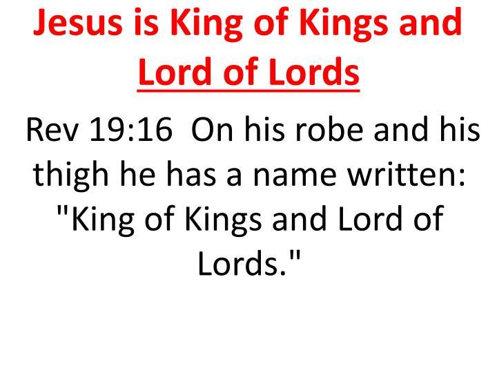 Jesus is King of Kings and