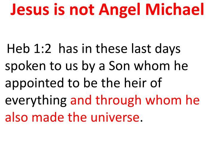 Jesus is not Angel Michael