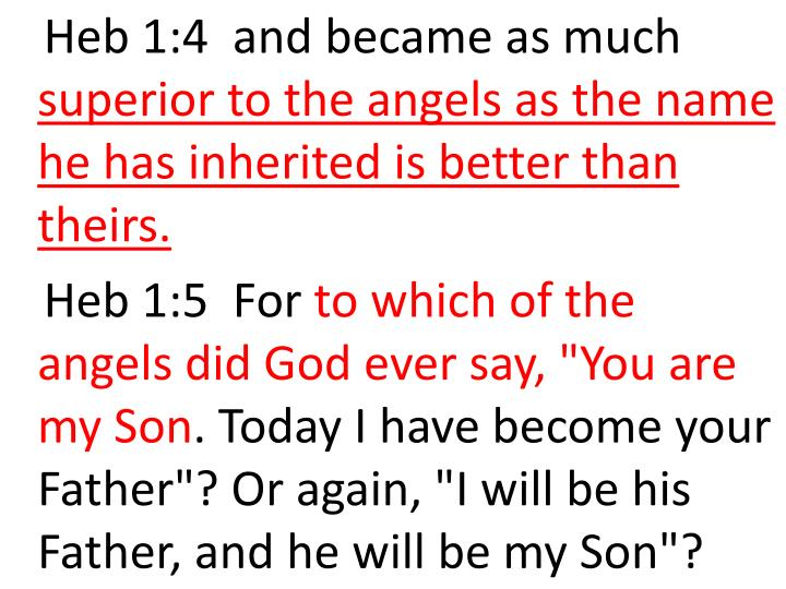 Heb 1:4  and became as much