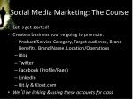 social media marketing the course4