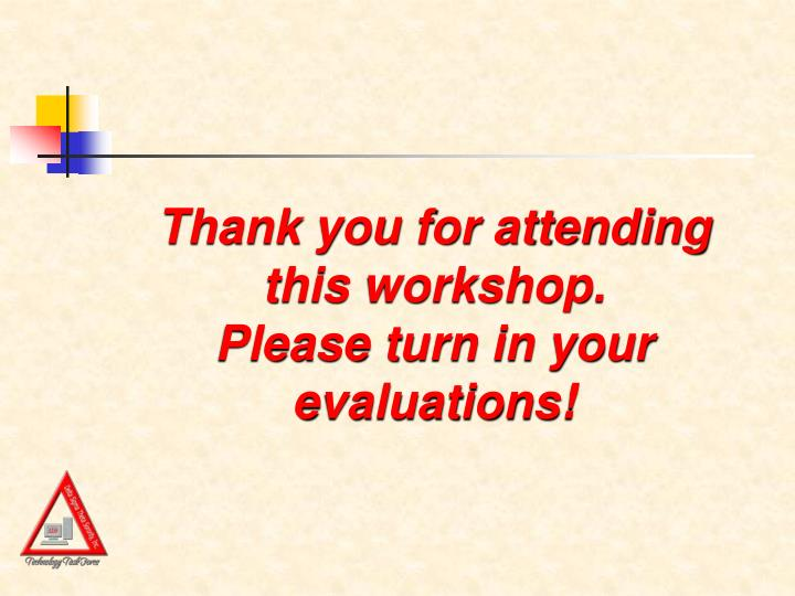 Thank you for attending this workshop.