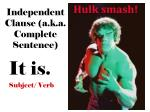 independent clause a k a complete sentence