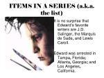 items in a series a k a the list
