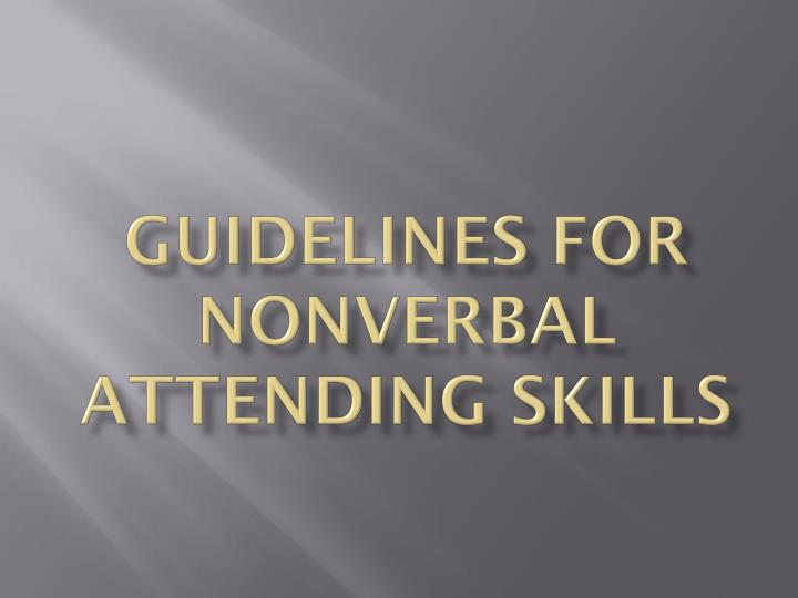 guidelines for nonverbal attending skills n.