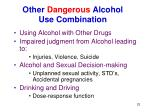 other dangerous alcohol use combination