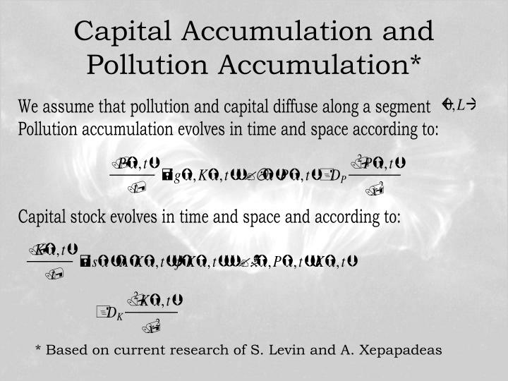 Capital Accumulation and Pollution Accumulation*