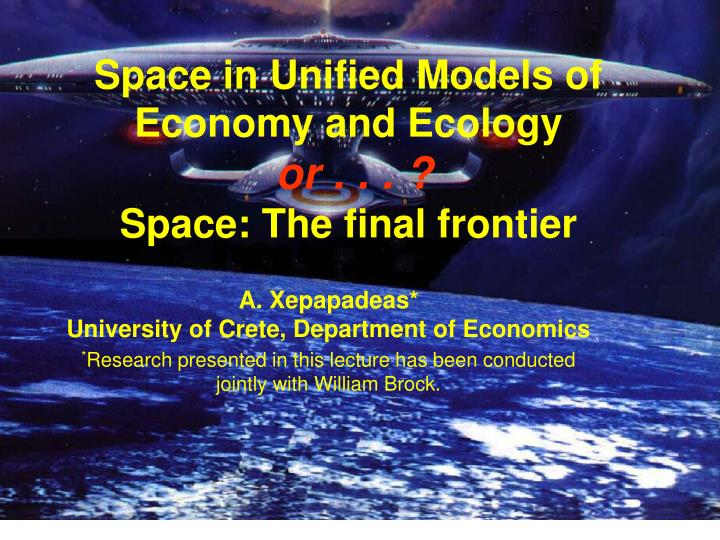 Space in Unified Models of Economy and Ecology