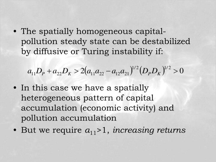 The spatially homogeneous capital-pollution steady state can be destabilized by diffusive or Turing instability if: