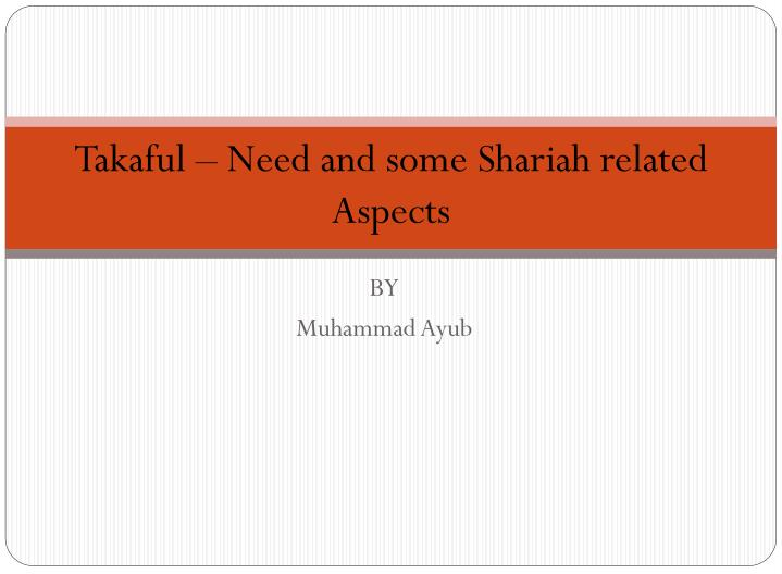 takaful need and some shariah related aspects n.