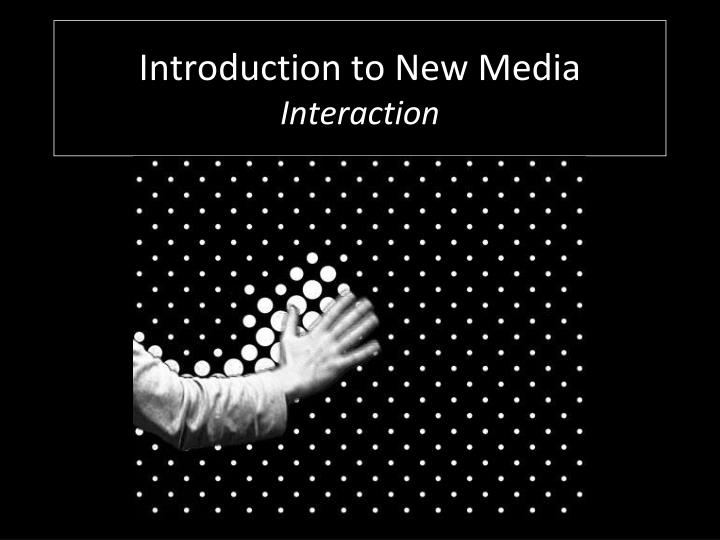 introduction to new media interaction n.