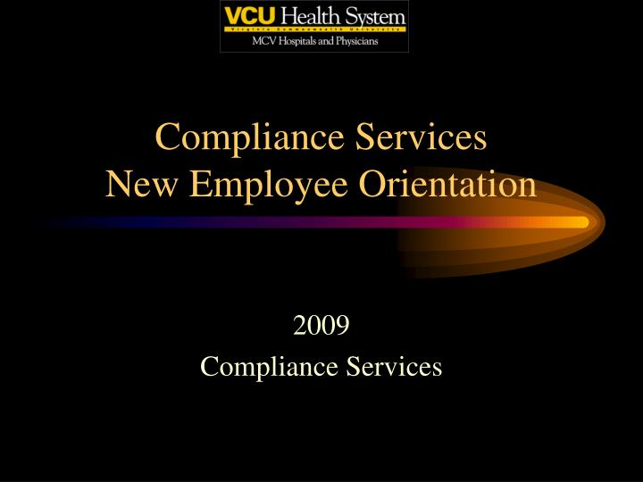 Compliance services new employee orientation