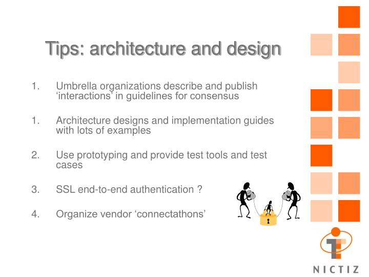 Tips: architecture and design