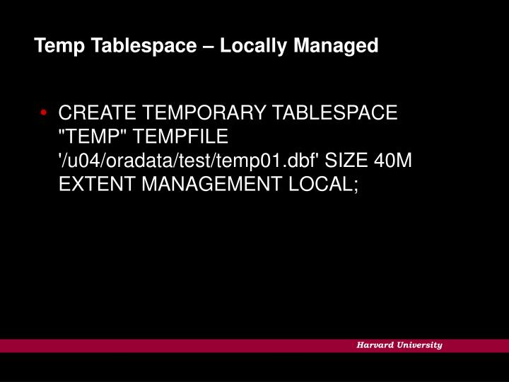 Temp Tablespace – Locally Managed