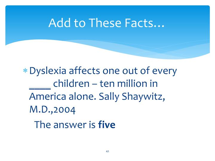 Add to These Facts…